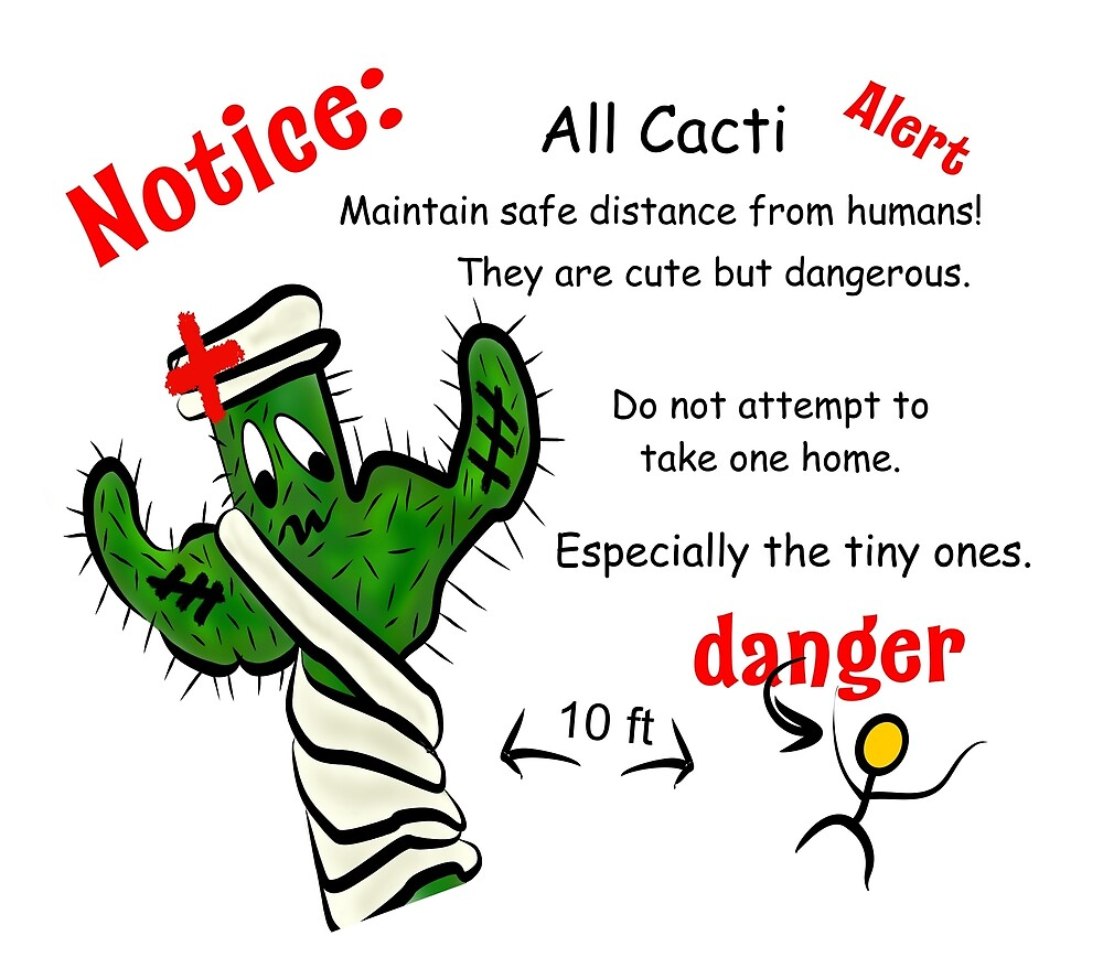 Notice to all Cacti - Humans are Dangerous! by Chiwow-Media