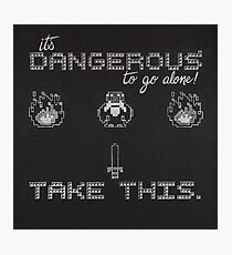 It's Dangerous to go alone, take this! Photographic Print