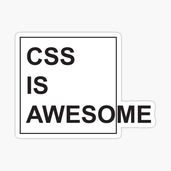 CSS is Awesome - Funny Programming Jokes - Light Color Sticker