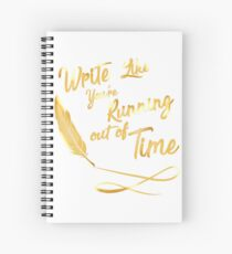 LIke You're running out of Time Spiral Notebook