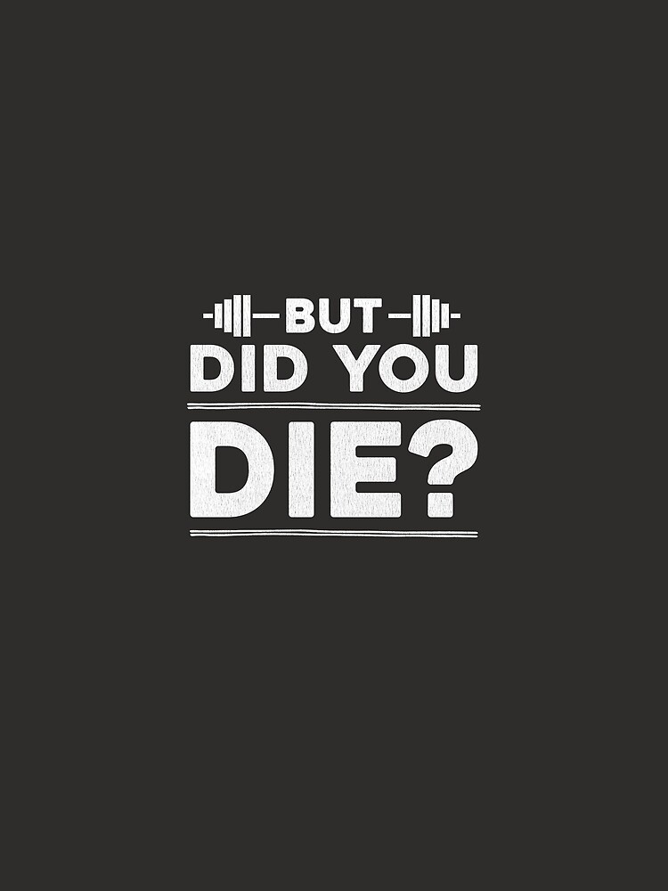 But Did You Die? by LifeOfIron