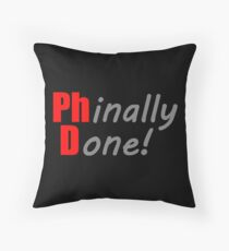 PhD Graduation Gifts for Men & Women - Funny Phinally Done Design Throw Pillow