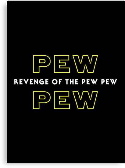 Revenge of the Pew Pew by superkickparty