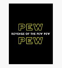 Revenge of the Pew Pew Photographic Print