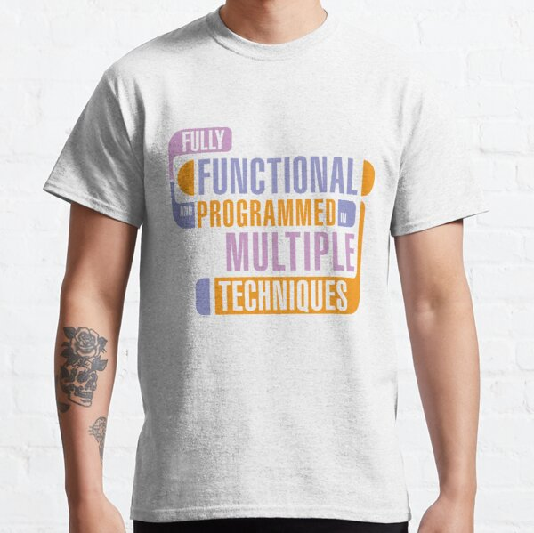 Fully Functional Classic T-Shirt