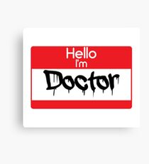 Hello i'm Doctor Canvas Print