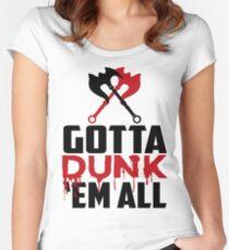Gotta dunk 'em all Women's Fitted Scoop T-Shirt