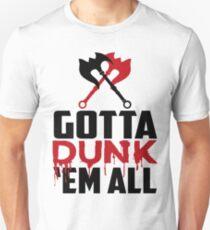 Gotta dunk em all T-Shirt