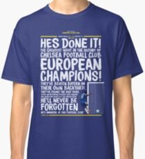 Chelsea FC - Champions League Final Commentary Design Classic T-Shirt
