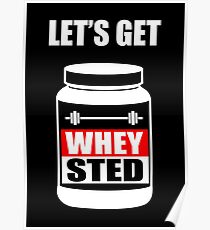 Let's Get Whey-Sted Funny Gym Bodybuilding Protein Mashup Poster
