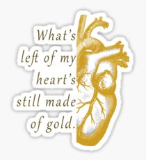 What's Left of My Heart's Still Made of Gold Sticker