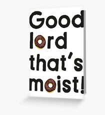 Good Lord That's Moist - Miranda Hart [Unofficial] Greeting Card