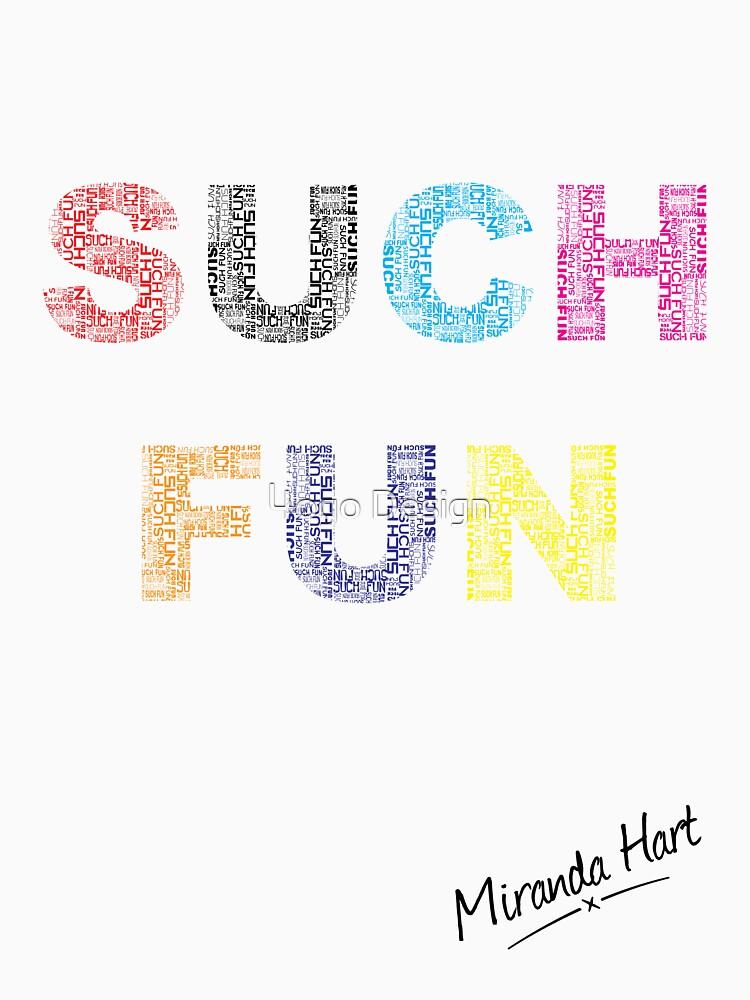 Such Fun! - Miranda Hart [Unofficial] | Unisex T-Shirt