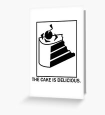 The cake is delicious. Greeting Card