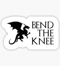 Bend The Knee Sticker