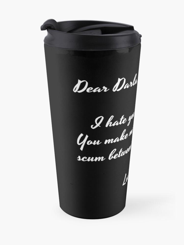 Alternate view of Dear Darla in white Travel Mug