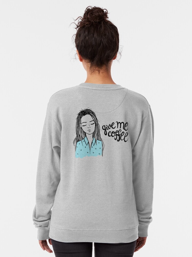 Alternate view of Give me coffee - Drawing Pullover Sweatshirt