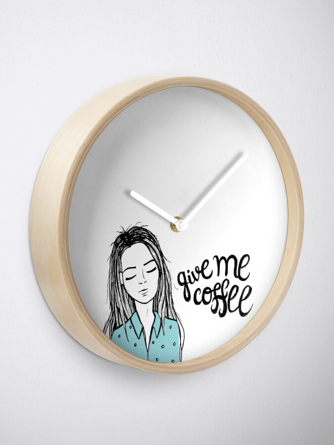 Alternate view of Give me coffee - Drawing Clock
