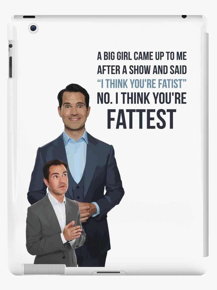 Jimmy Carr - Fatist Joke by 4ogo Design