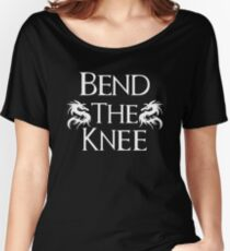 Bend The Knee Two Dragon design Game of Thrones fan Women's Relaxed Fit T-Shirt