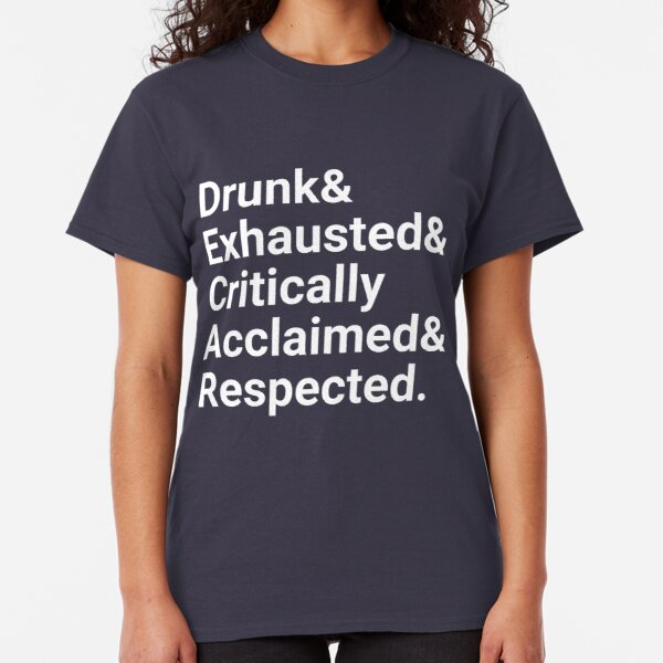 Drunk & exhausted Classic T-Shirt