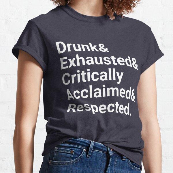Borracho y agotado Camiseta clásica