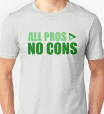 All Pros No Cons Unisex T-Shirt