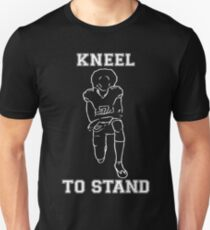 KNEEL TO STAND T-Shirt