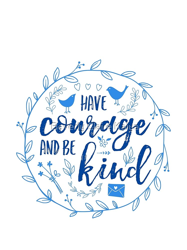 Have Courage and Be Kind Typography Cobalt Blue by beverlyclaire