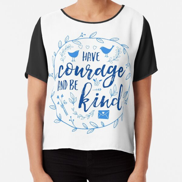 Have Courage and Be Kind Typography Cobalt Blue Chiffon Top