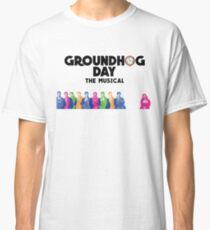 Groundhog Day The Musical Classic T-Shirt