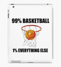 99% BASKETBALL 1% EVERYTHING ELSE iPad Case/Skin