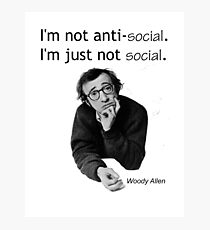 Woody Allen - anti social Photographic Print