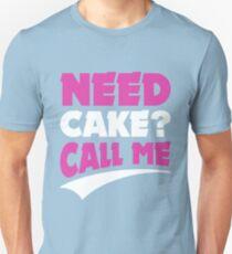 Need cake call me ! T-Shirt