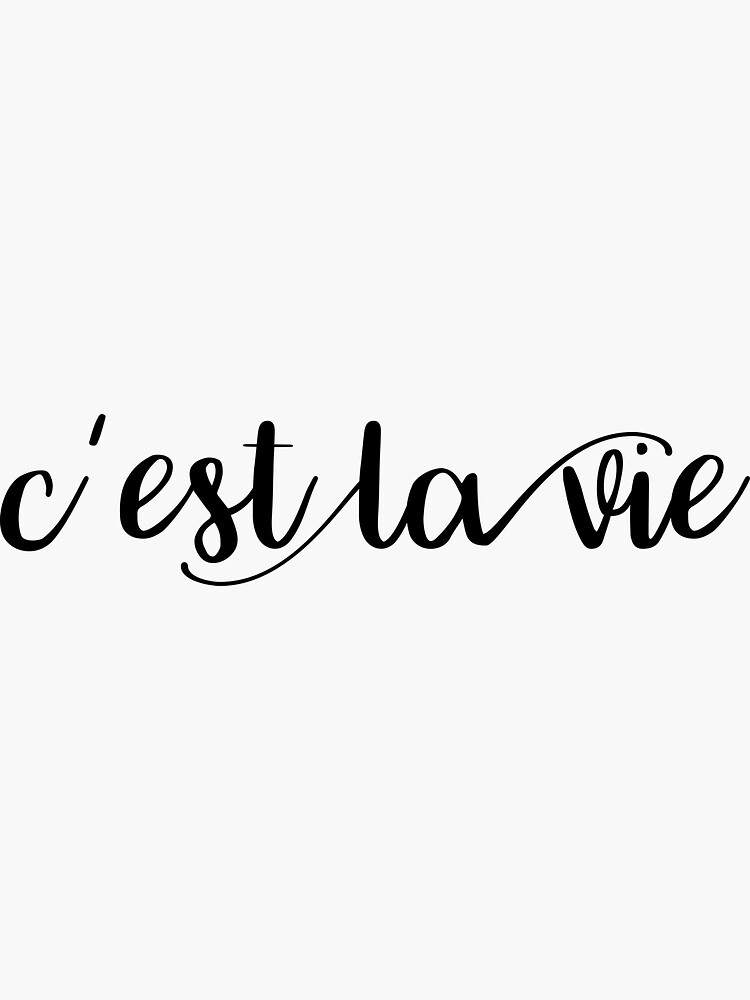 C'est la vie  by adelemawhinney