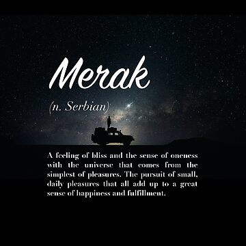 Merak (untranslatable word) feeling of bliss, oneness with universe from the simplest of pleasures by welltraveled