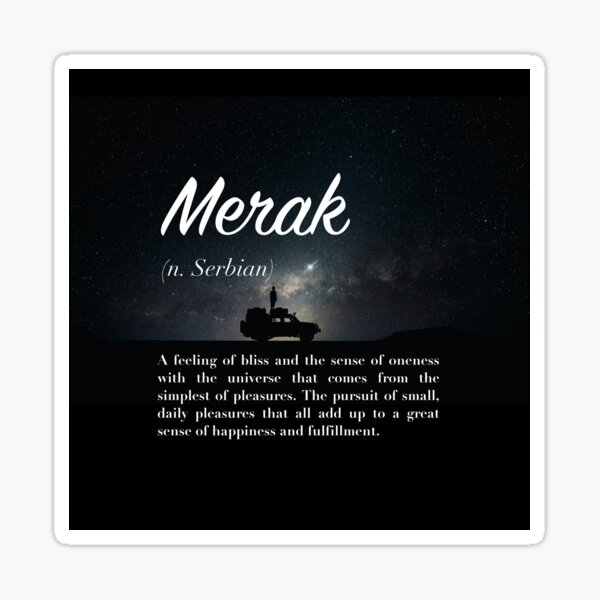 Merak (untranslatable word) feeling of bliss, oneness with universe from the simplest of pleasures Sticker