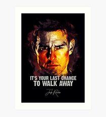 Last Chance To Walk Away - Jack Reacher Art Print