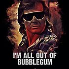 "I'm All Out Of Bubblegum - NADA - ""They Live"" by Naumovski"
