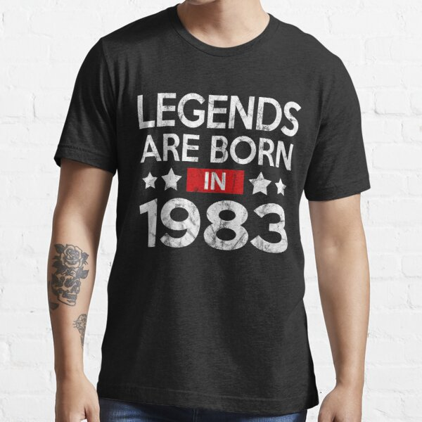 LEGENDS ARE BORN IN 1983 Essential T-Shirt