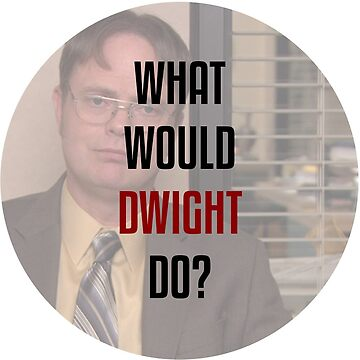 What would Dwight do? by Mangobarbecue