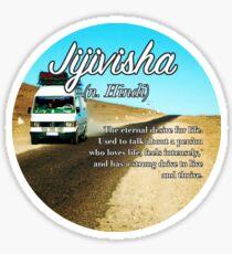 Jijivisha (untranslatable word) lust for life (vanlife) Sticker