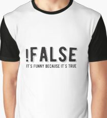 !FALSE it's funny because it's true - Funny Programming Jokes - Light Color Graphic T-Shirt