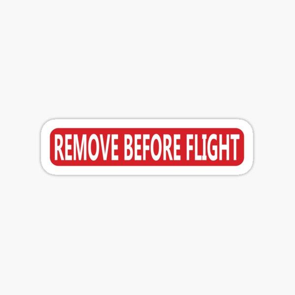 Remove Before Flight Sticker