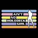 Ain't No Holodeck Girl by merrypranxter