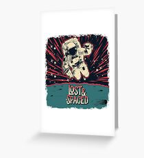 Lost and Spaced Greeting Card