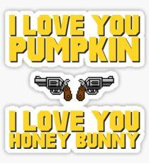 I love you, pumpkin. I love you, honey bunny - Pulp Fiction  Sticker