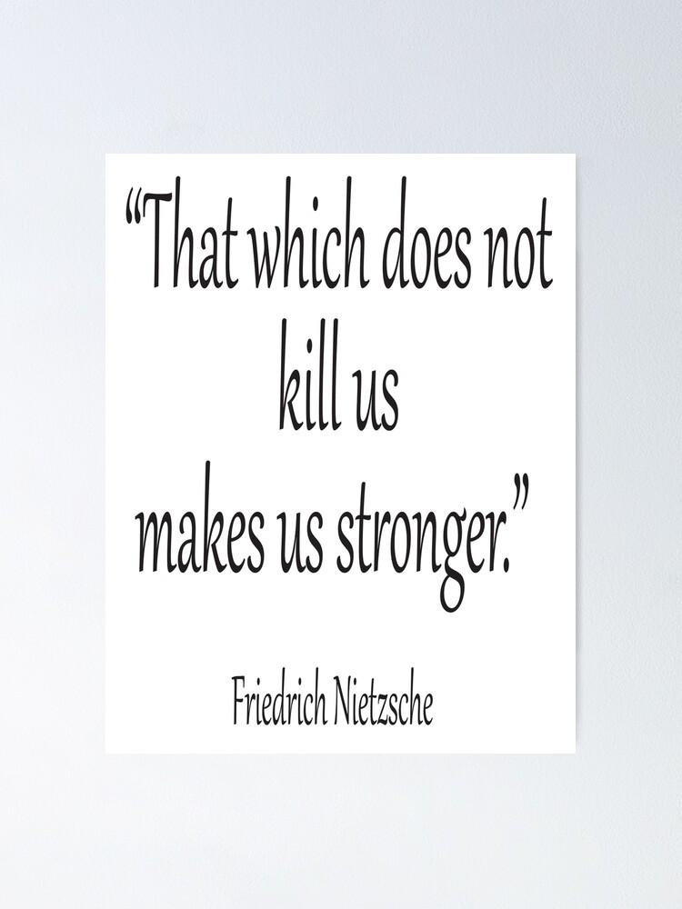Macht stärker sprüche nicht dich dich umbringt was Ist der