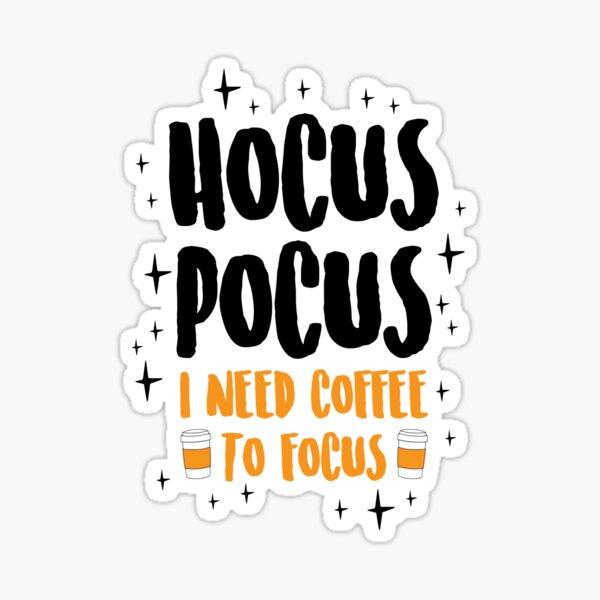 Hocus Pocus Necesito café para enfocar Pegatina