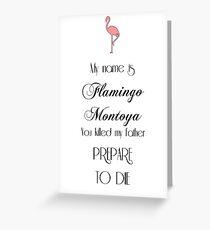 My Name Is Flamingo Montoya Greeting Card